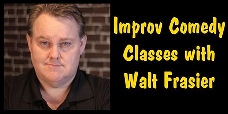 LAUGHTER STARTS HERE LEVEL 1a Improv Tuesdays 8pm w/ Walt Frasier tickets