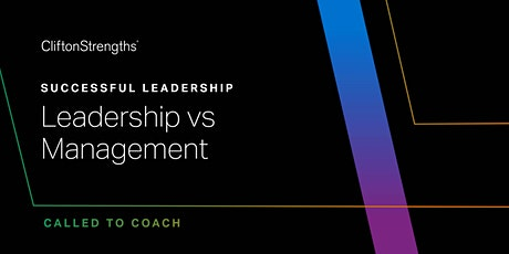 Called to Coach: Successful Leadership - Leadership vs Management tickets