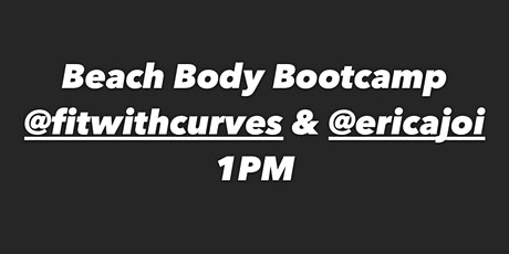 Beach Body BootCamp With @EricaJoi & @Fitwithcurves (Ebony Fit Weekend ). tickets