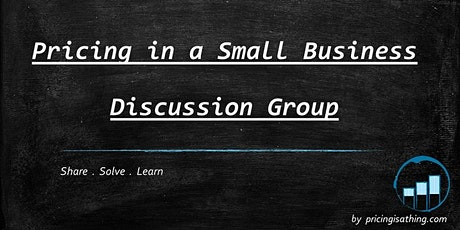 Pricing in Small Business discussion group - March 2021 tickets