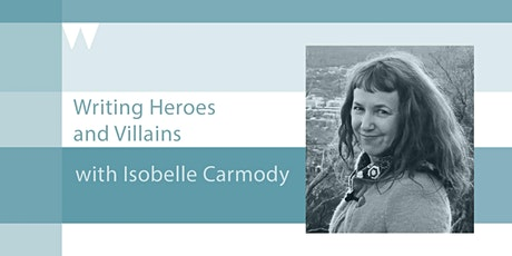 Writing Heroes and Villains with Isobelle Carmody tickets