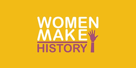 Women Make History tickets
