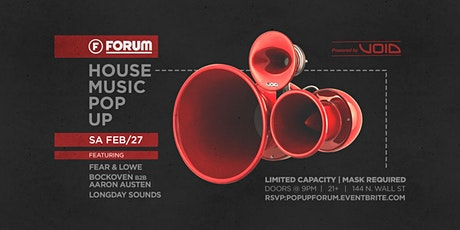 THE HOUSE MUSIC POP UP AT FORUM Powered by: VOID tickets