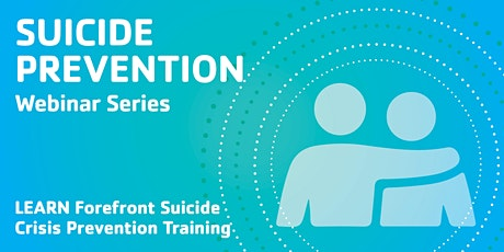 LEARN Forefront Suicide Crisis Prevention Training tickets