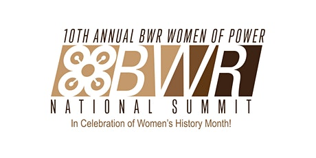 """10th Annual Black Women's Roundtable  """"Women of Power"""" National Summit tickets"""