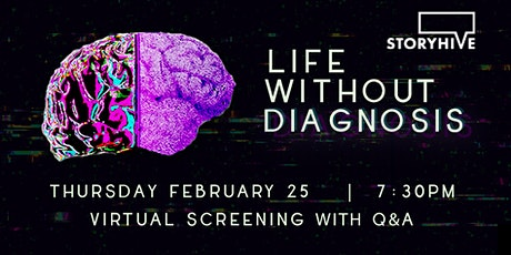 Life Without Diagnosis - Virtual Screening with Q&A Panel tickets