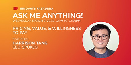 Innovate Pasadena AMA! Pricing, Value, & Willingness to Pay tickets