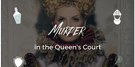 Murder in the Queen's Court- Murder Mystery tickets