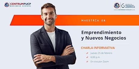 Charla Informativa: Maestría en Emprendimiento y Nuevos Negocios CENTRUM tickets