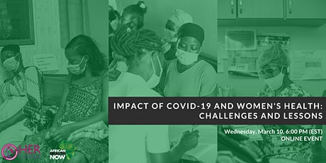 Impact of COVID-19 and women's health: Challenges and lessons tickets