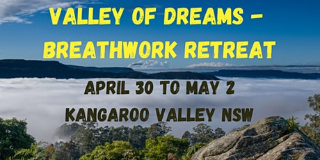 Valley of Dreams Breathwork Retreat, Kangaroo Vallley NSW tickets