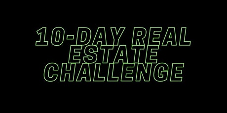 Action Takers....10-Day Real Estate Challenge! tickets