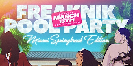 FREAKNIK POOL PARTY - Miami Spring Break Mansion Edition tickets