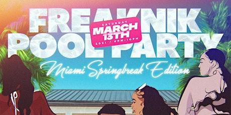 FREAKNIK POOL PARTY - Miami Spring Break Mansion Edition tickets