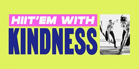 HIIT'EM WITH KINDNESS tickets
