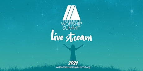 2021 Wisconsin Worship Summit Live Stream Registration tickets