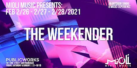 Mioli Music presents: Weekender (FRIDAY) tickets
