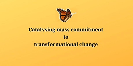 Catalysing mass commitment to transformational change Tickets