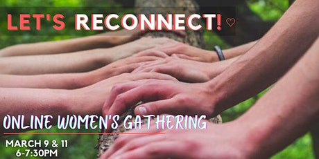 Let's Reconnect! - A Women's Online Gathering tickets