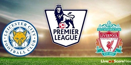 StREAMS@>! (LIVE)-LIVERPOOL V LEICESTER LIVE ON fReE 2021 tickets