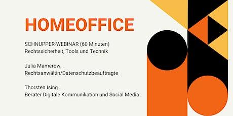 SCHNUPPER-WEBINAR: HomeOffice - Rechtssicherheit, Technik und Tools Tickets