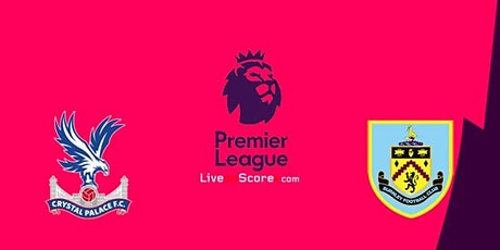 StREAMS@>! r.E.d.d.i.t-CRYSTAL PALACE V BURNLEY LIVE ON 13 Feb 2021 tickets