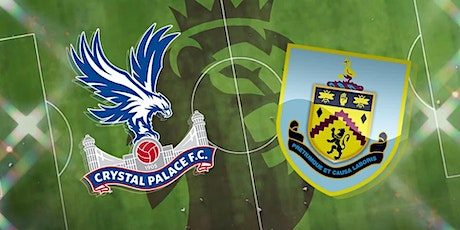 StREAMS@>! (LIVE)-CRYSTAL PALACE V BURNLEY LIVE ON fReE 2021 tickets