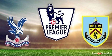 StREAMS@>! r.E.d.d.i.t-BURNLEY V CRYSTAL PALACE LIVE ON 13 Feb 2021 tickets