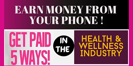 Lose weight, get healthier and Earn Extra Income from your Phone! tickets