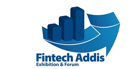 Fintech Addis Exhibition and Forum 2021 tickets