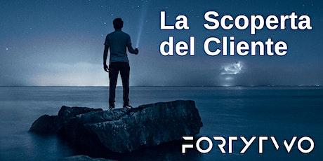 Workshop LA SCOPERTA DEL CLIENTE (3 sessioni di mezza giornata  +esercizi) biglietti