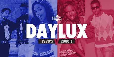DAYLUX 1990s V 2000's  - Your Best Friend's Favorite Day Party! tickets