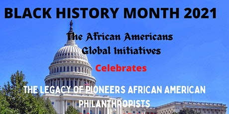 CELEBRATING THE LEGACY OF PIONEERS  AFRICAN AMERICAN PHILANTHROPISTS tickets