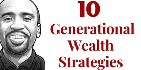 Generational Wealth Strategies | Live Fully While Protecting Your Future tickets