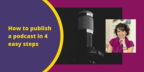How to publish a podcast in 4 easy steps with Maria Newman tickets