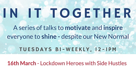 In It Together - Lockdown heroes with Side Hustles tickets