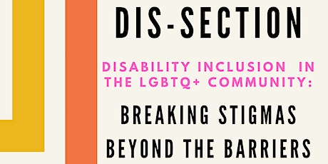 Dis-section: Disability inclusion in the LGBTQ+ community tickets