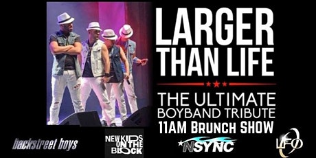 Boy Band Brunch with Larger Than Life tickets