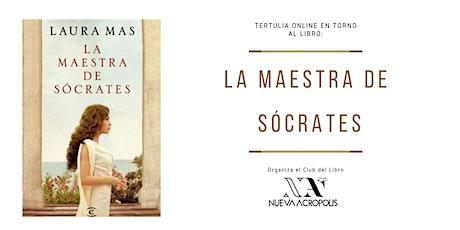 Tertulia Online En Torno al Libro: La Maestra de Sócrates tickets