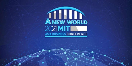 [VIRTUAL] MIT Asia Business Conference 2021 tickets