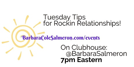 Tuesday Tips for Rockin' Relationships on Clubhouse! tickets