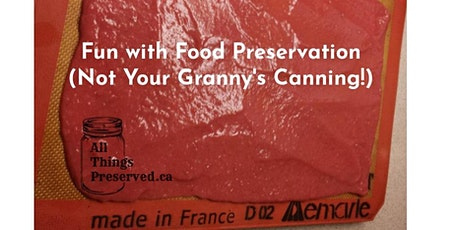 Resilience Festival: Fun with Food Preservation(Not Your Granny's Canning!) tickets
