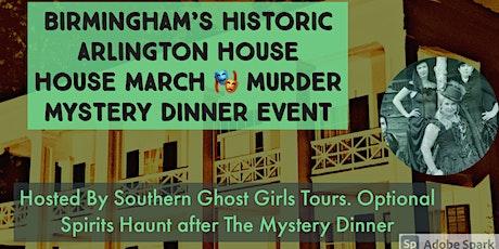 March Murder Mystery Dinner at Birmingham's Historic  Arlington House tickets