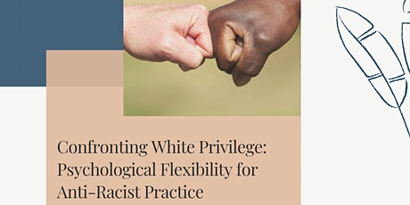 Confronting White Privilege: Psychological Flexibility&Anti-Racist Practice tickets