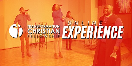 Transformation Christian Fellowship Online Experience tickets