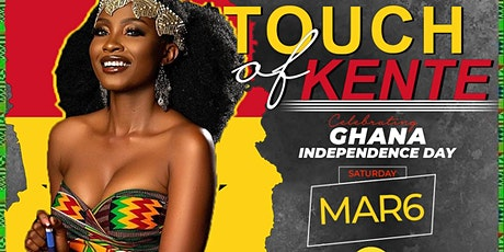 TOUCH OF KENTE: Ghana Independence Day Celebration☆☆☆ tickets