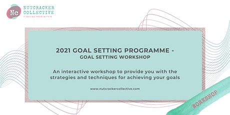 2021 Goal Setting Programme - Goal Setting Workshop tickets