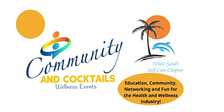 Community and Cocktails Wellness Networking - White Sands Self-Care Chapter tickets