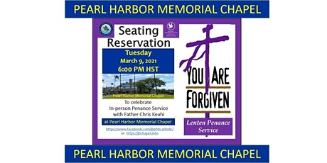 JBPHH Pearl Harbor Memorial Chapel Lenten Penance Service - 9 March at 6PM tickets