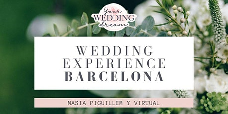Wedding Experience Barcelona - Your Wedding Dream - Bodas 2021,2022,2023 entradas